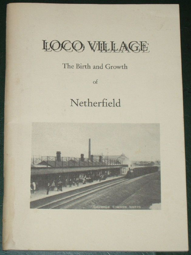 Loco Village - The Birth and Growth of Netherfield from Green Fields to Industrial Town